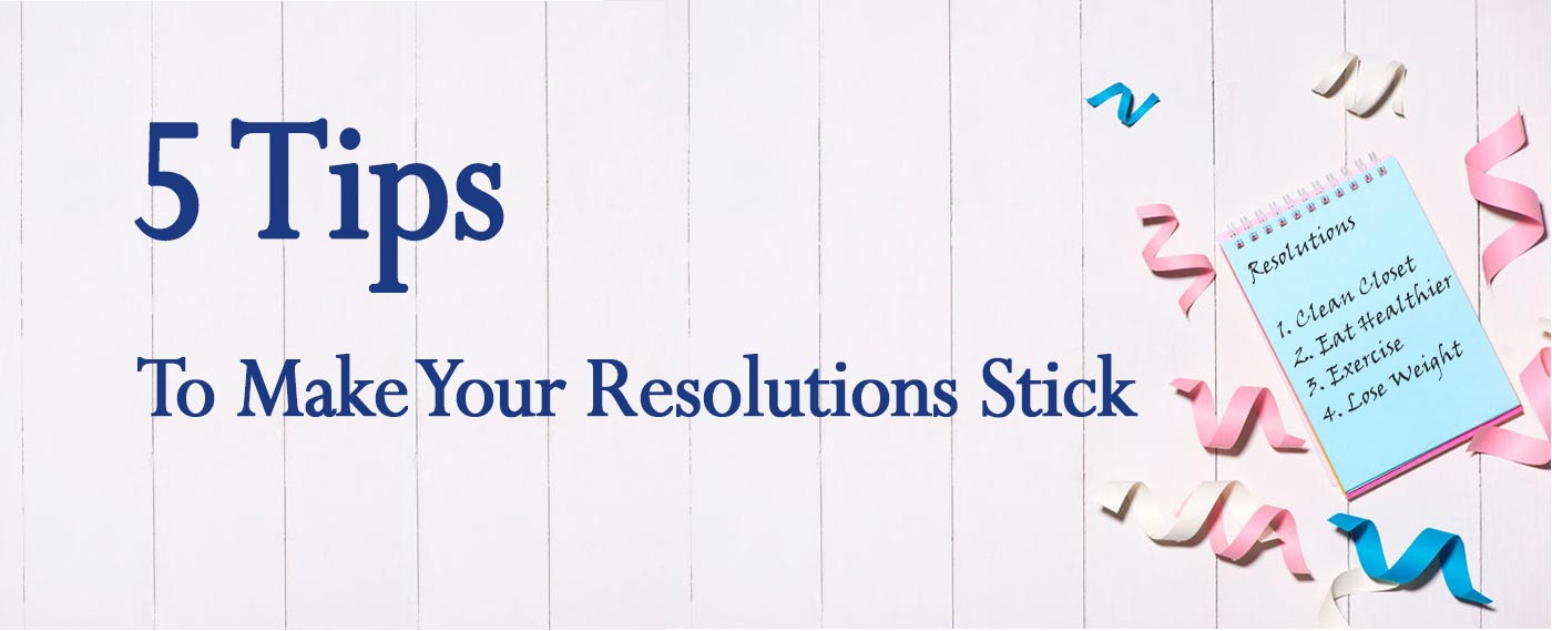 5 tips to make your resolutions stick